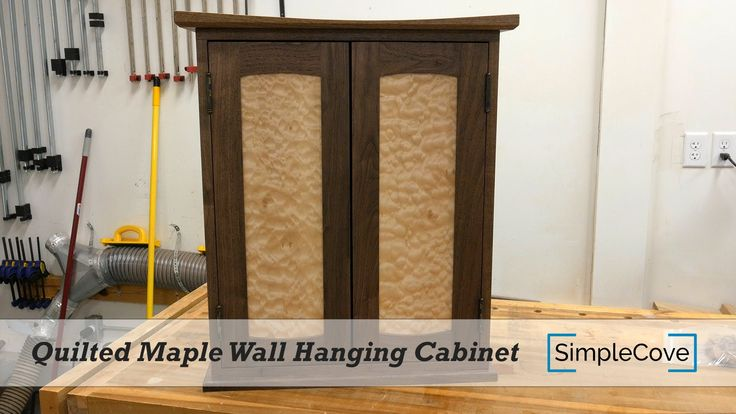 Quilted Maple Wall Hanging Cabinet - SimpleCove on YouTube