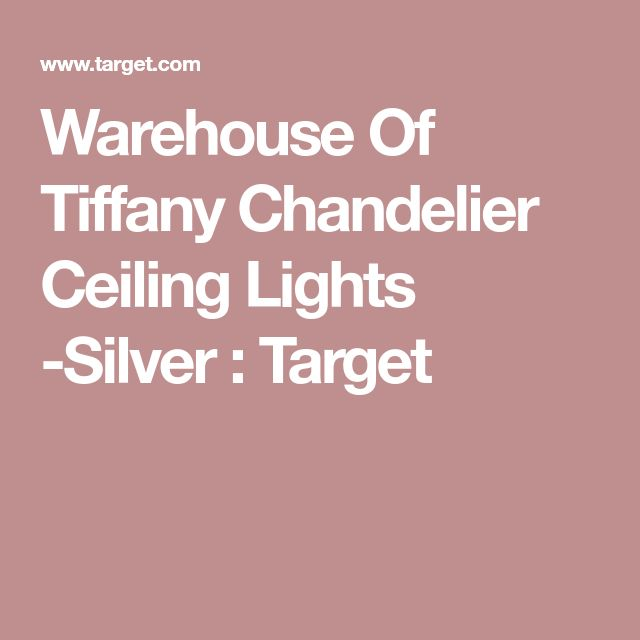 Warehouse Of Tiffany Chandelier Ceiling Lights -Silver : Target