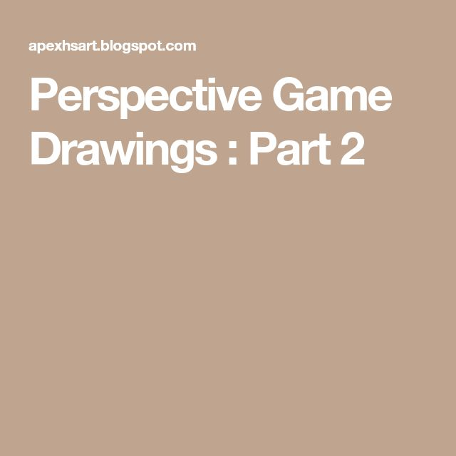 Perspective Game Drawings : Part 2