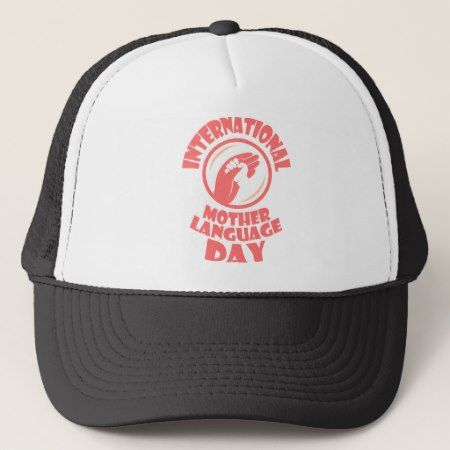21st February - International Mother Language Day Trucker Hat - tap, personalize, buy right now!
