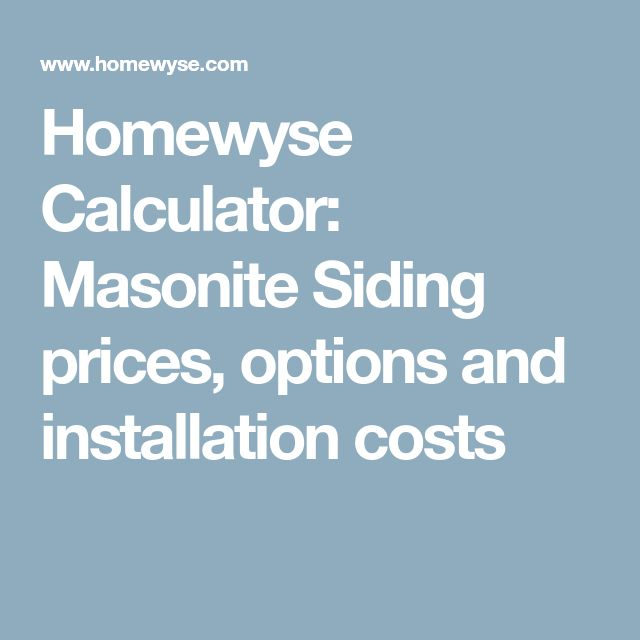 Homewyse Calculator: Masonite Siding prices, options and installation costs
