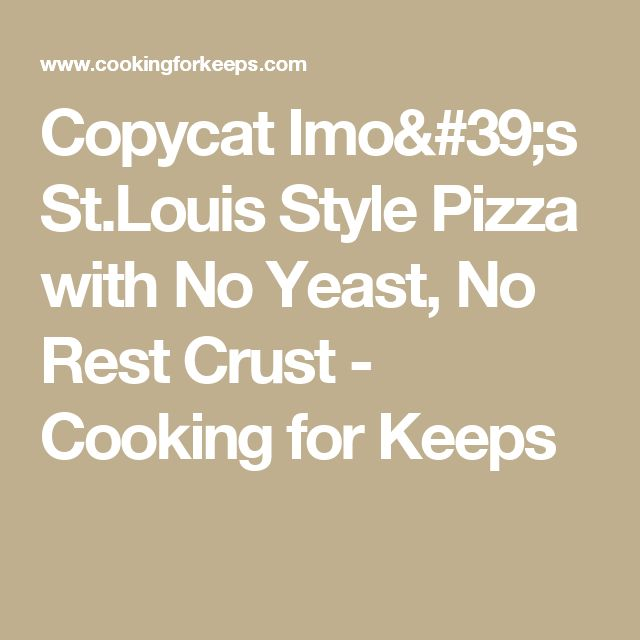 Copycat Imo's St.Louis Style Pizza with No Yeast, No Rest Crust - Cooking for Keeps