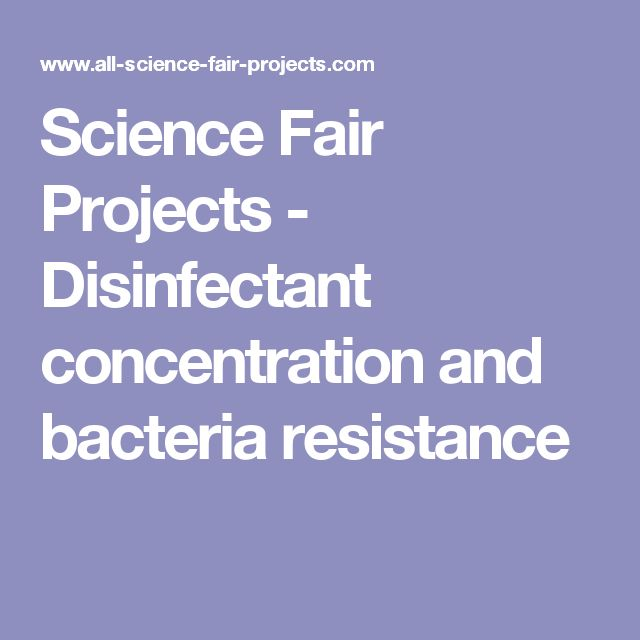 Science Fair Projects - Disinfectant concentration and bacteria resistance
