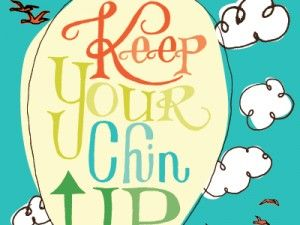 Keep Your Chin Up Quotes Quote: keep your chin up