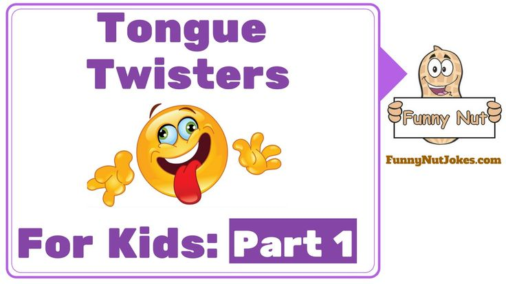 Funny Tongue Twisters For Kids Part 1. Easy Tongue Twisters For Kids
