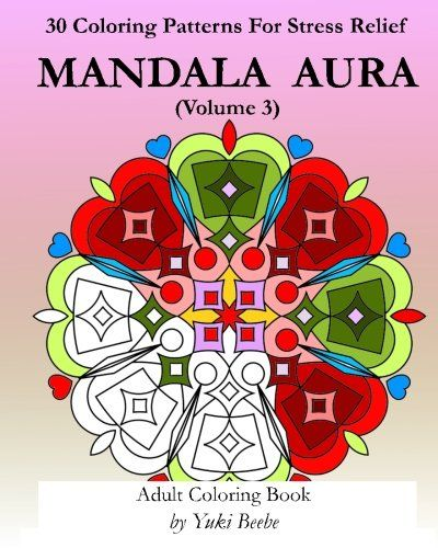 Mandala Aura Volume 3 Adult Coloring Book By Yuki Beebe