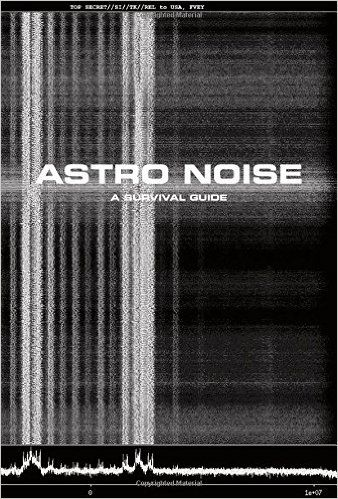 Astro Noise: A Survival Guide for Living Under Total Surveillance: Amazon.it: Laura Poitras, Ai Weiwei, Jacob Appelbaum, Lakhdar Boumediene, Jay Sanders: Libri in altre lingue