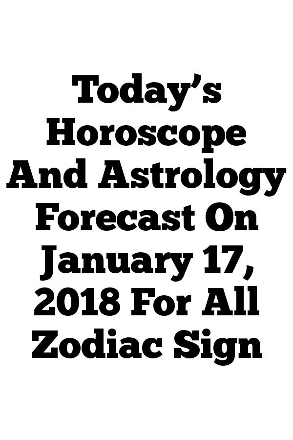 WHAT IS MY ZODIAC SIGN IF I WAS BORN IN JANUARY MONTH ?