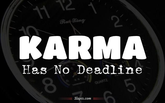 karma quotes and pic   Karma has no deadline   Quotes on Slapix.com
