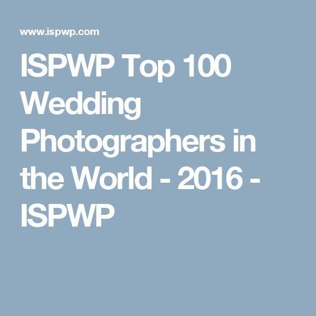 ISPWP Top 100 Wedding Photographers in the World - 2016 - ISPWP