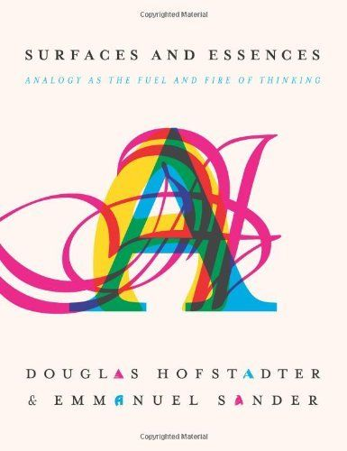 Surfaces and Essences: Analogy as the Fuel and Fire of Thinking by Douglas Hofstadter, http://www.amazon.com/dp/0465018475/ref=cm_sw_r_pi_dp_jNFyrb0FWHG89