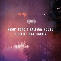 Henry Fong x Halfway House - F.E.A.R (ft. Sanjin) OUT NOW! by Henry Fong on SoundCloud