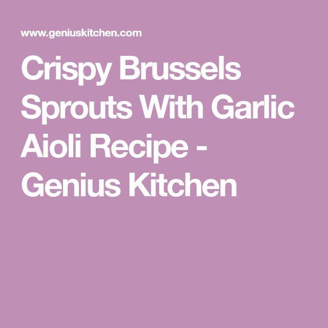Crispy Brussels Sprouts With Garlic Aioli Recipe - Genius Kitchen