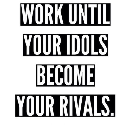 Work until your idols become your rivals.   Follow Sworkit for more inspirational quotes on your journey to greatness! #NoGymNoExcuse