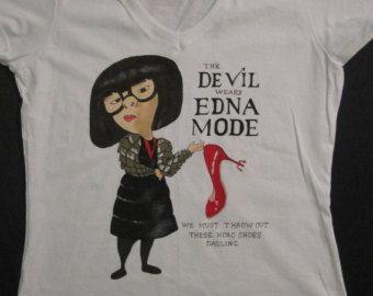 """T-shirt """"The devil wears...Edna Mode"""" The incredibles"""