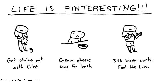 Comic by Toothpaste For Dinner: life is pinteresting