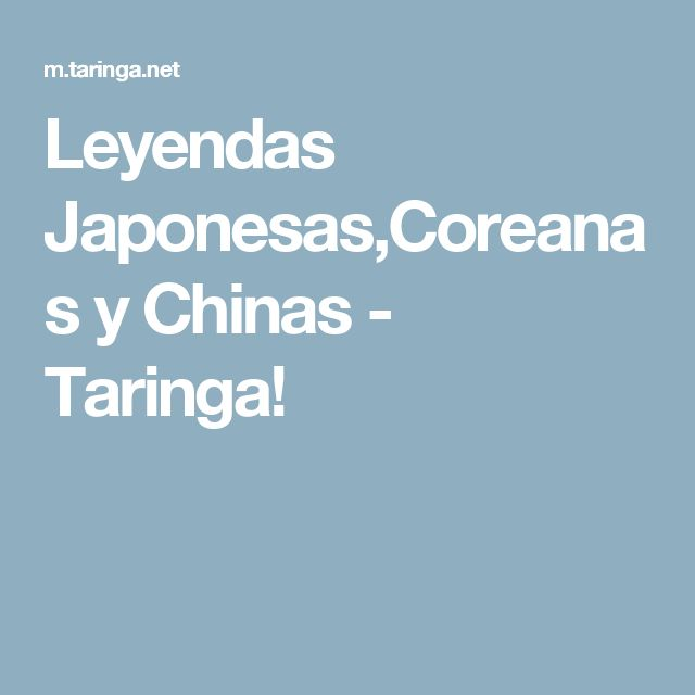 Leyendas  Japonesas,Coreanas y Chinas - Taringa!