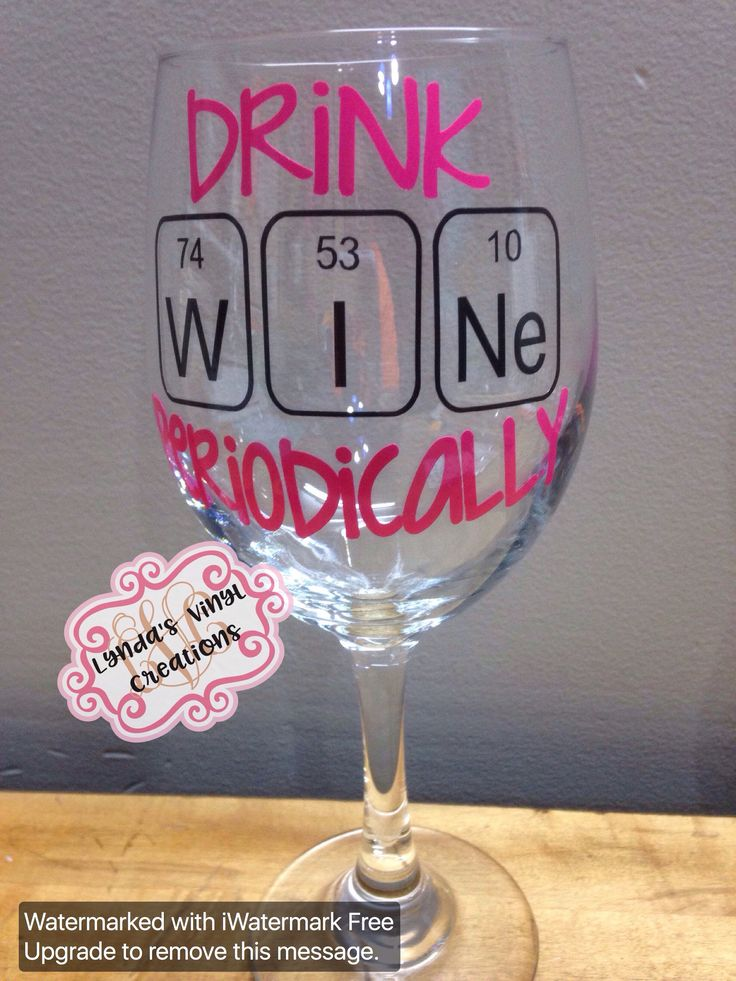 Drink Wine Periodically Wine Glass//Teacher Gift by LyndasVinylCreations on Etsy