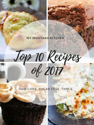 My Montana Kitchen Top Ten Recipes of 2017