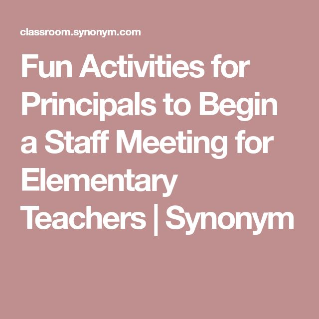 Fun Activities for Principals to Begin a Staff Meeting for Elementary Teachers | Synonym