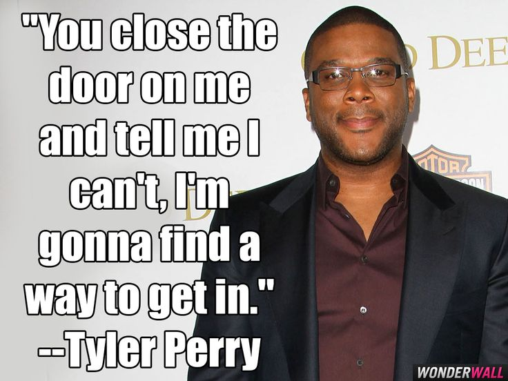 Tyler Perry quote                                                                                                                                                                                 More