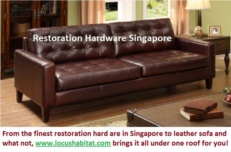 From The Finest Restoration Hard Are In Singapore To Leather Sofa And What  Not, Http