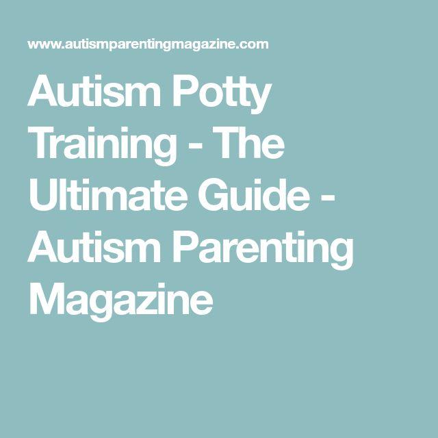 Autism Potty Training - The Ultimate Guide - Autism Parenting Magazine