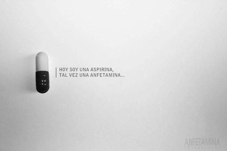 """""""Hoy soy una aspirina, tal vez una anfetamina Y parece que hoy nada camina No camina el camión Tengo ganas de saltar al vacío Ganas de cortarme las venas con el filo de tu aliento"""" Opio en las nubes!"""