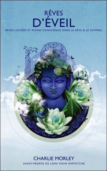 Rêves d'Eveil - Charlie Morley - Librairie Esotérique/Bouddhisme - secret-esoterique