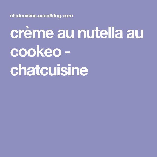 crème au nutella au cookeo - chatcuisine
