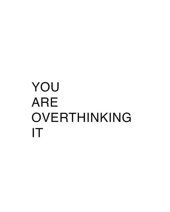 just live -- don't overthink it