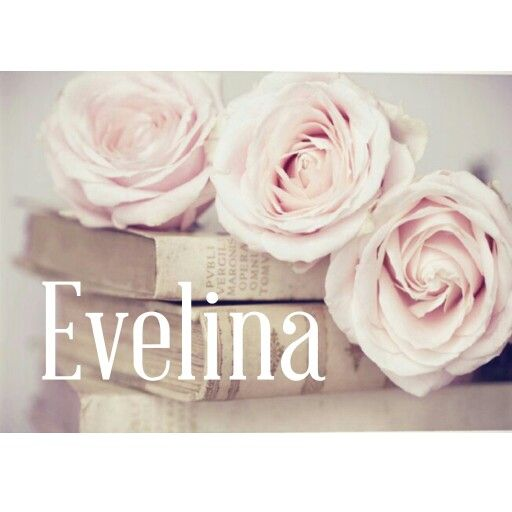 Evelina, beautiful name. We printed this for a baby shower. It was so cute in a girly white frame.