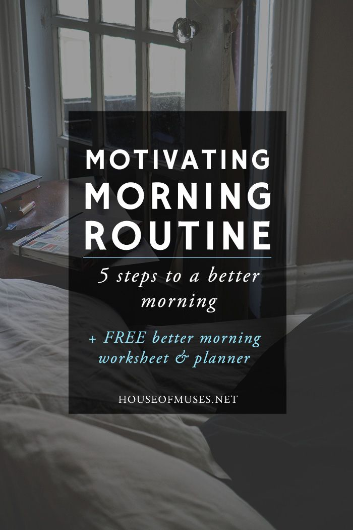Motivating Morning Routine: 5 Steps to a Better Morning + FREE Better Morning Worksheet & Planner from The House of Muses. Do you find your days unproductive? Does it take you ages to get going in the morning? Get organized and inspired with our worksheet and planner! :)