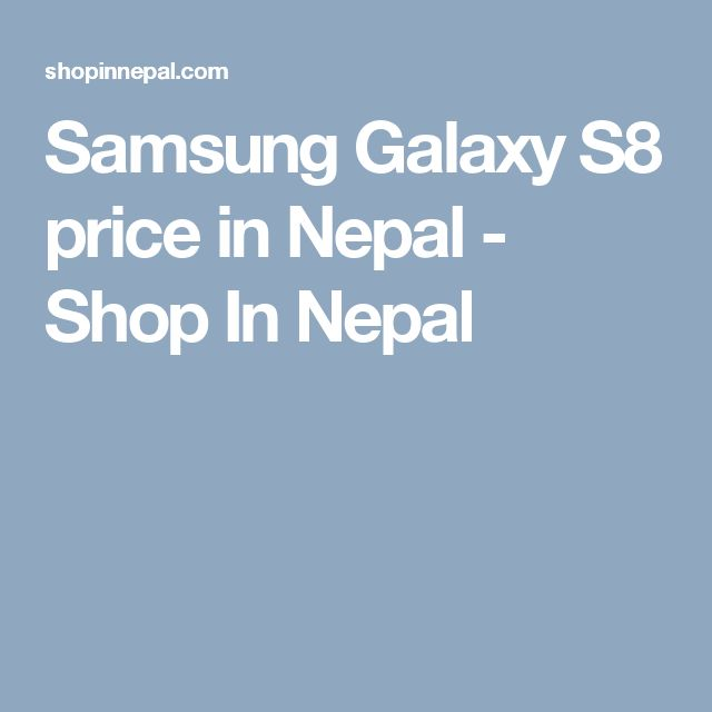 Samsung Galaxy S8 price in Nepal - Shop In Nepal