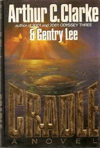 Cradle by Arthur C. Clarke and Gentry LeeJournalist Hire, Book Club, Gentry Lee, Cradle Search, Cradle Novels, Clark Arthur, Favorite Book, Favorite Author, Book Reviews