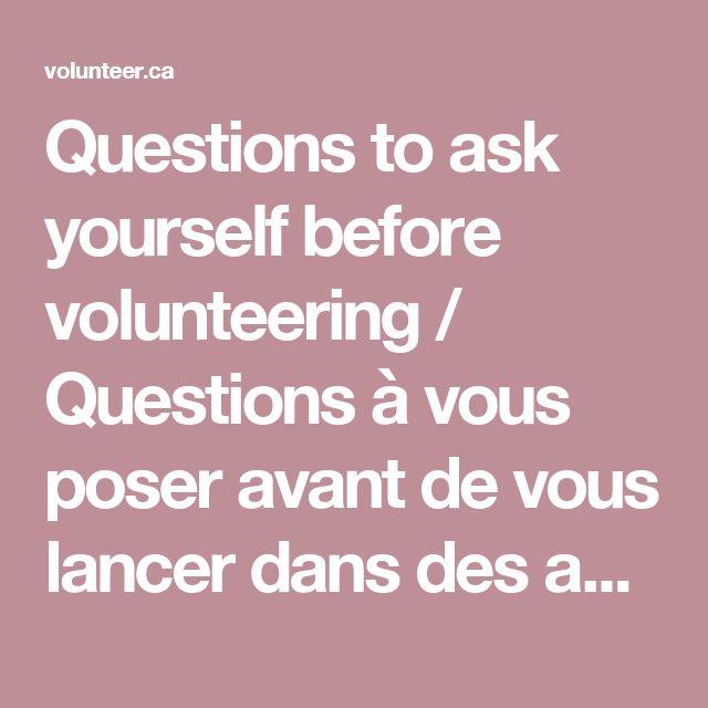 Questions to ask yourself before volunteering / Questions à vous poser avant de vous lancer dans des activités bénévoles | Volunteer Canada