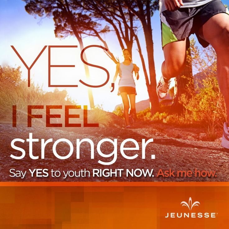 Yes, I feel stronger. Say Yes to youth RIGHT NOW. Ask me how. -Unknown