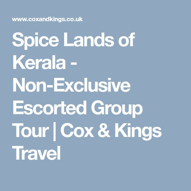 Spice Lands of Kerala - Non-Exclusive Escorted Group Tour | Cox & Kings Travel