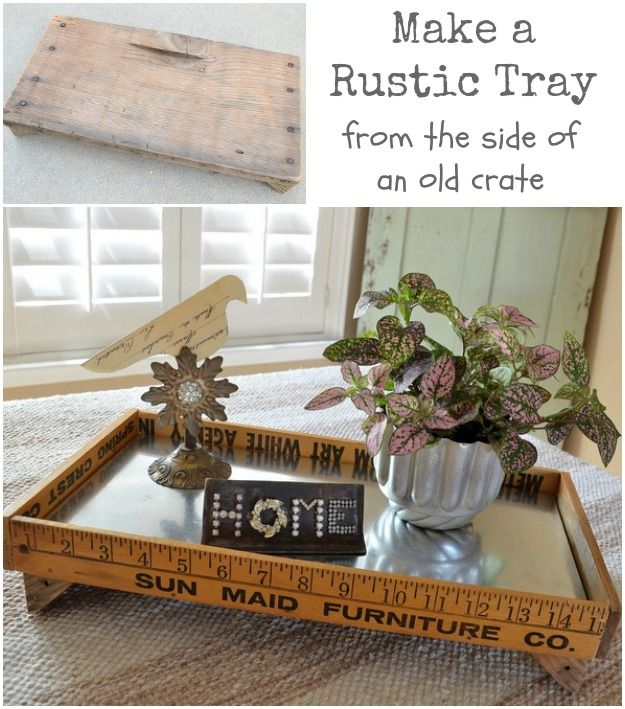 Make a rustic tray from the side of an old crate, yardsticks, and sheet metal. MySalvagedTreasures.com