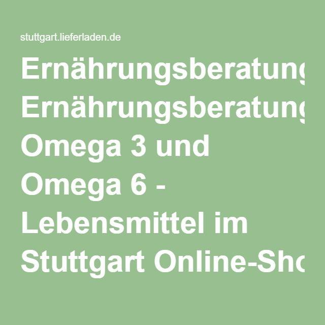 Ernährungsberatung Omega 3 und Omega 6- Lebensmittel im Stuttgart Online-Shop kaufen bei Lieferladen.de