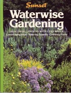 Waterwise Gardening: Sunset Books: 9780376038647: Amazon.com: Books