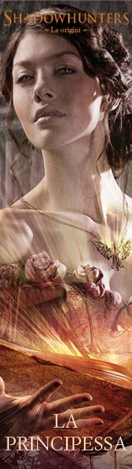 Cassandra Clare, Shadowhunters. Le origini - La Principessa, n°1