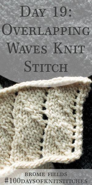 003b69006a4c75 Day 19   Overlapping Waves Knit Stitch    100daysofknitstitches