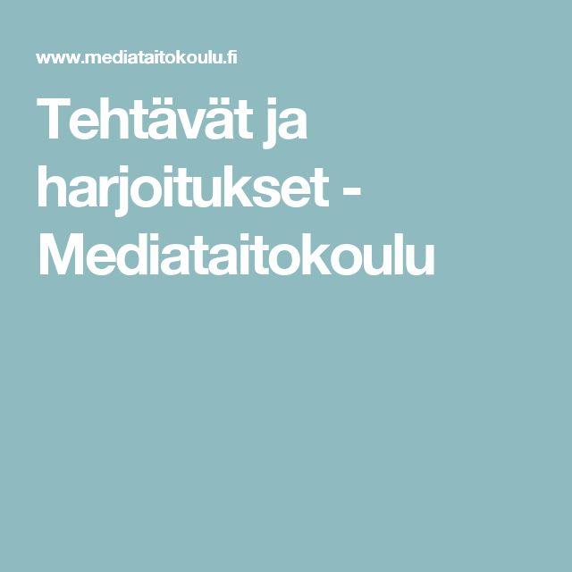 Tehtävät ja harjoitukset - Mediataitokoulu