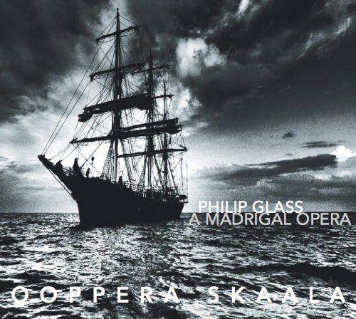 Ooppera Skaala - Glass: A Madrigal Opera