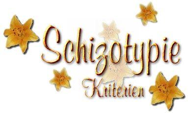 Kriterien der Schizotypie / Schizotypische Persönlichkeitsstörung/ Schizotype Störung