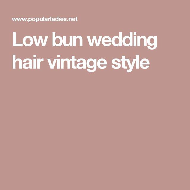 Low bun wedding hair vintage style