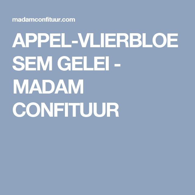 APPEL-VLIERBLOESEM GELEI - MADAM CONFITUUR