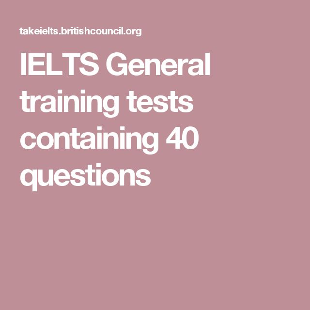 IELTS General training tests containing 40 questions