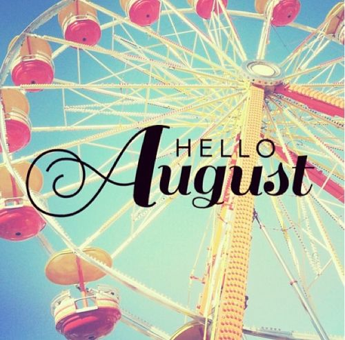 Hello August month august hello august august quotes